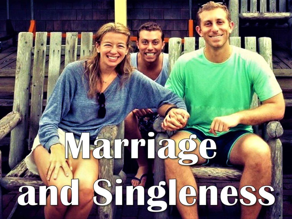 Marriage and Singleness